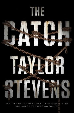 New Release: The Catch by Taylor Stevens