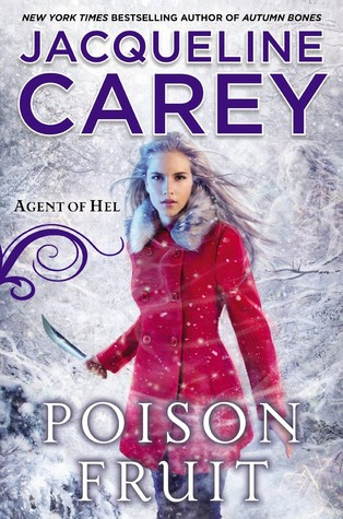 New Release: Poison Fruit by Jacqueline Carey
