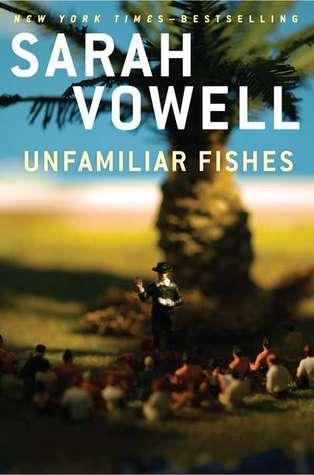 sarah-vowell-unfamiliar-fishies