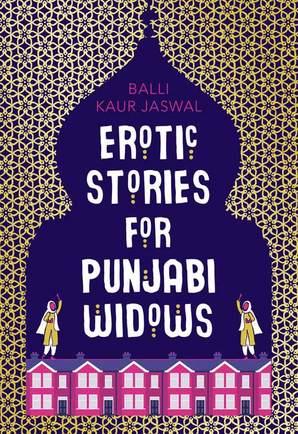 Book Review: Erotic Stories for Punjabi Widows by Balli KaurJaswal