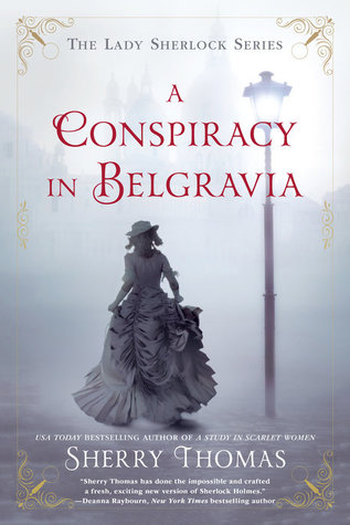 Book Review: A Conspiracy in Belgravia by Sherry Thomas