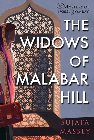 Book Review: The Widows of Malabar Hill (Perveen Mistry, #1) by SujataMassey