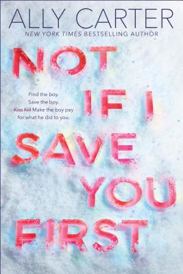 Book Review: Not If I Save You First by Ally Carter