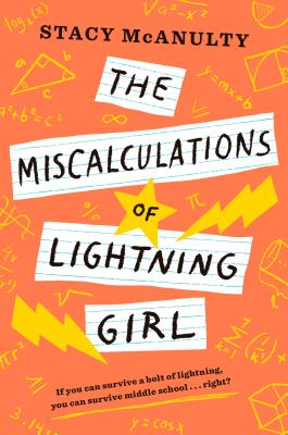 Book Review: The Miscalculations of Lightning Girl by StacyMcAnulty